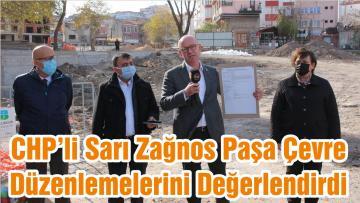 CHP'li Sarı Zağnos Paşa Çevre Düzenlemelerini Değerlendirdi