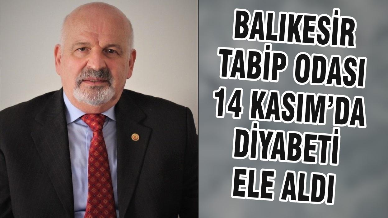 BALIKESİR TABİP ODASI 14 KASIM'DA DİYABETİ ELE ALDI