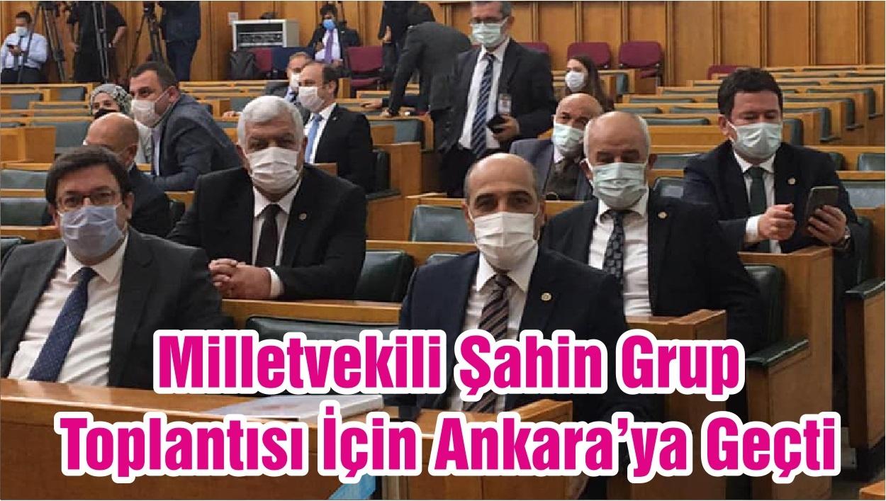 Milletvekili Şahin Grup Toplantısı İçin Ankara'ya Geçti