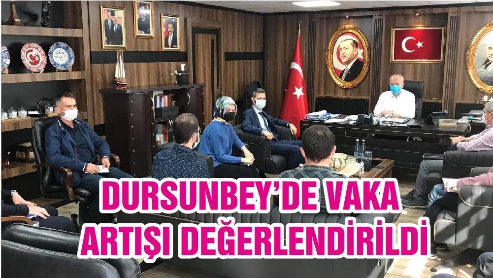 DURSUNBEY'DE VAKA ARTIŞI DEĞERLENDİRİLDİ