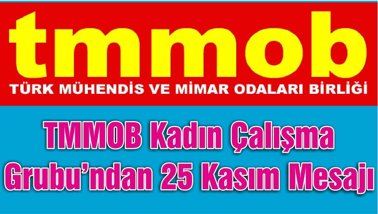 TMMOB Kadın Çalışma Grubu'ndan 25 Kasım Mesajı