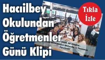 Hacıilbey Okulundan Öğretmenler Günü Klipi