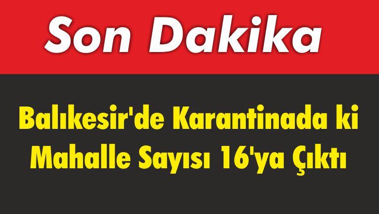 Balıkesir'de Karantina Sayısı 16'ya Çıktı