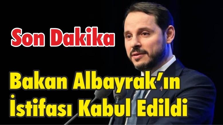 Bakan Albayrak'ın İstifası Kabul Edildi