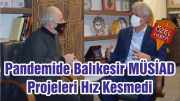 Pandemide Balıkesir MÜSİAD Projeleri Hız Kesmedi