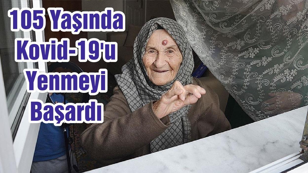 105 Yaşında Kovid-19'u Yenmeyi Başardı