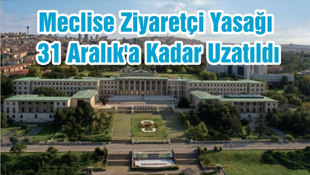 Meclise Ziyaretçi Yasağı 31 Aralık'a Kadar Uzatıldı