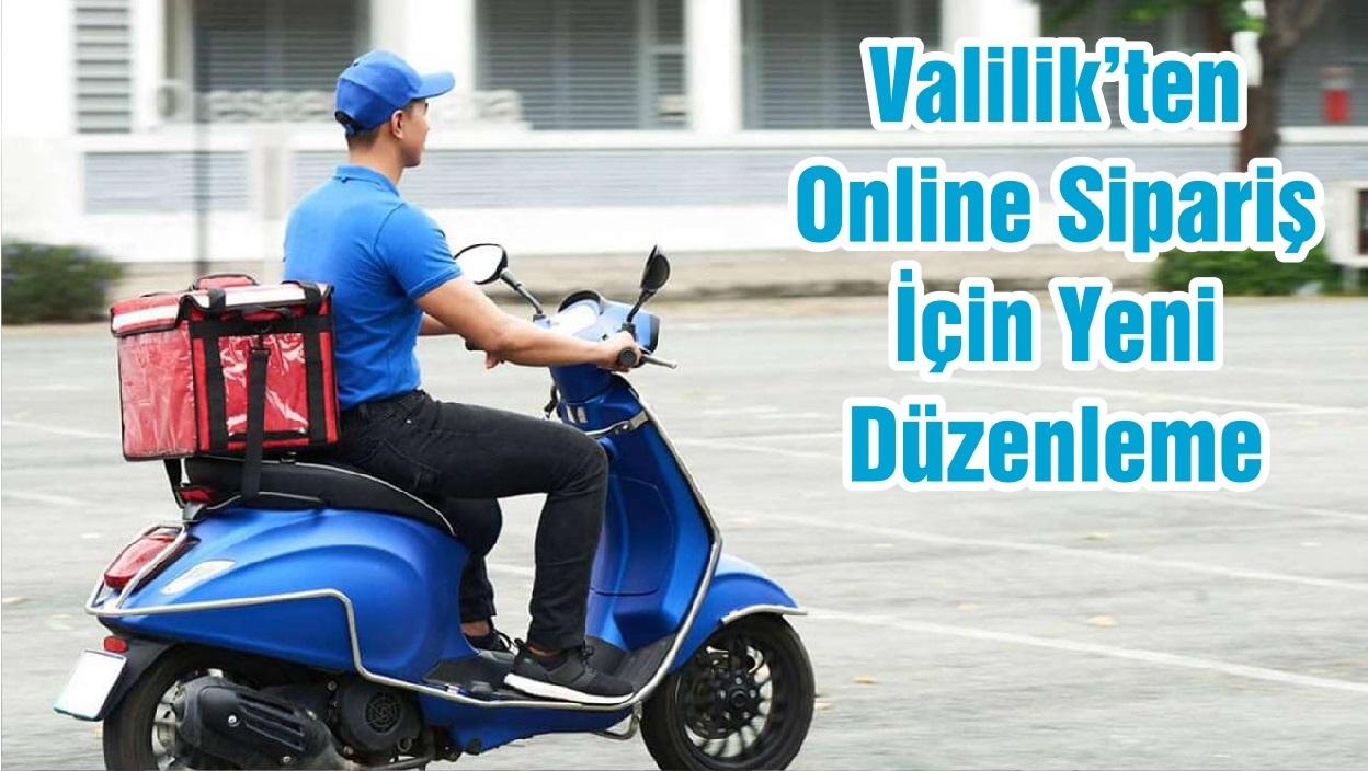 Valilik'ten Online Sipariş İçin Yeni Düzenleme