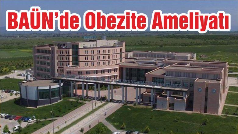 BAÜN'de Obezite Ameliyatı