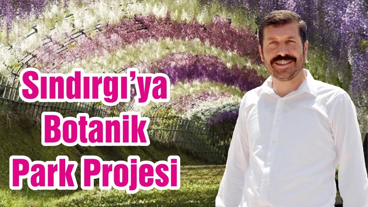 Sındırgı'ya Botanik Park Projesi