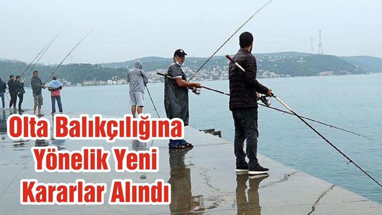 Olta Balıkçılığına Yönelik Yeni Kararlar Alındı