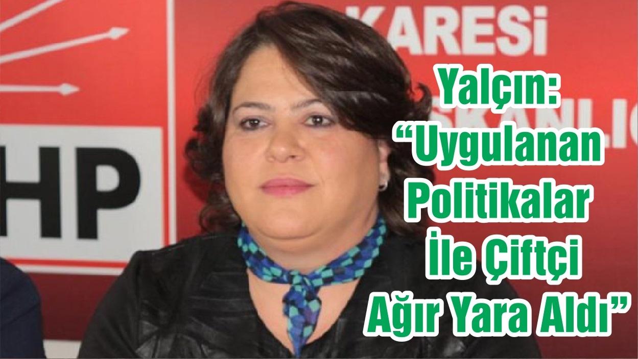 """CHP'li Başkan Yalçın: """"Uygulanan Politikalar İle Çiftçi Ağır Yara Aldı"""""""