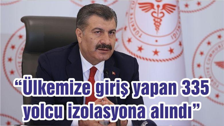 """""""Ülkemize giriş yapan 335 yolcu izolasyona alındı"""""""