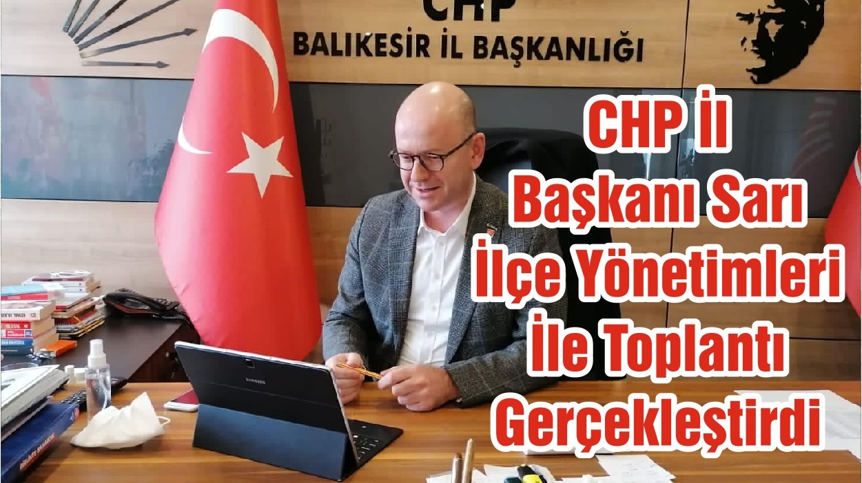 CHP İl Başkanı Sarı İlçe Yönetimleri İle Toplantı Gerçekleştirdi