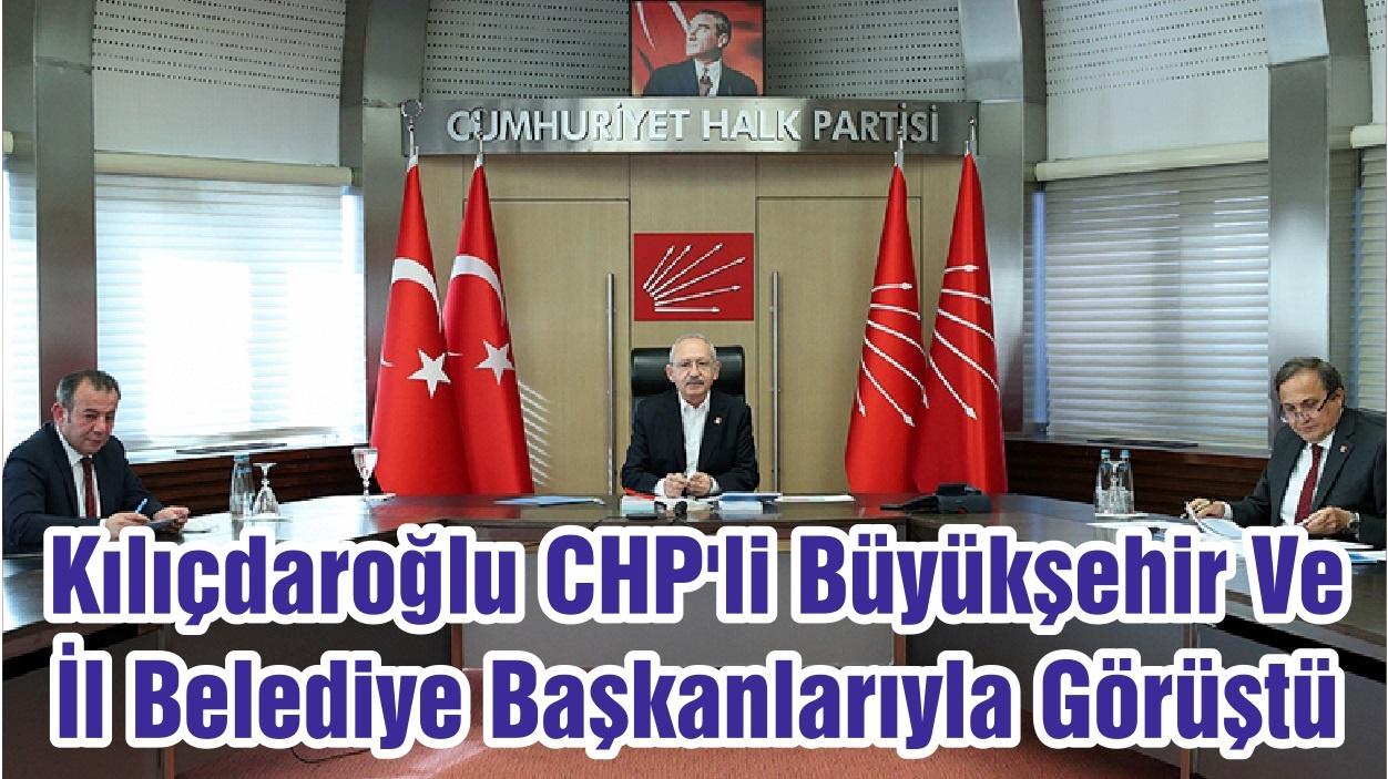 Kılıçdaroğlu CHP'li Büyükşehir Ve İl Belediye Başkanlarıyla Görüştü