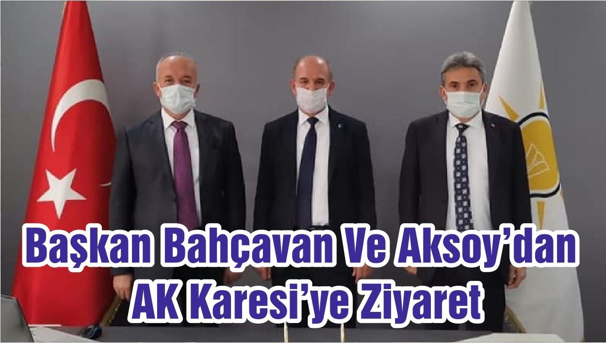 Başkan Bahçavan Ve Aksoy'dan AK Karesi'ye Ziyaret