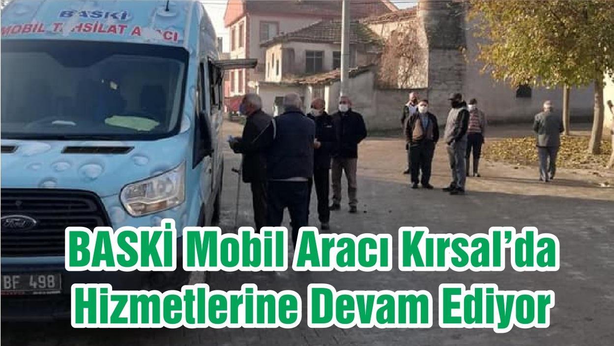 BASKİ Mobil Aracı Kırsal'da Hizmetlerine Devam Ediyor