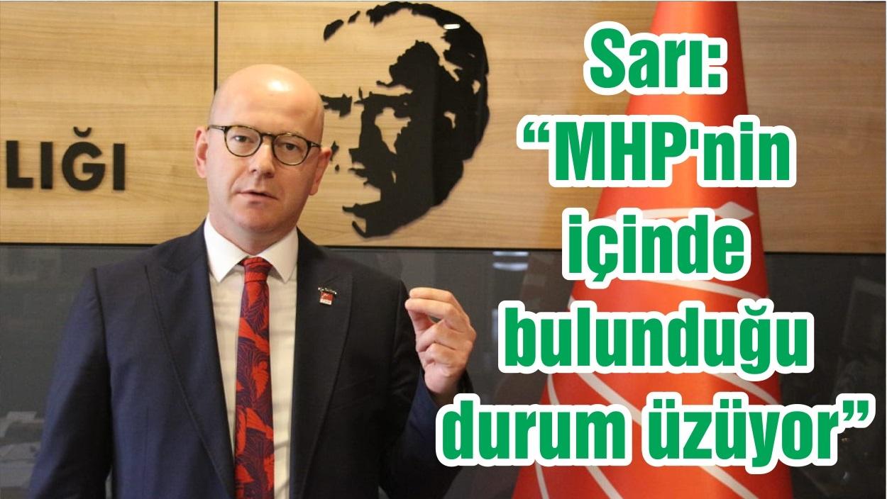 """Sarı: """"MHP'nin içinde bulunduğu durum üzüyor"""""""