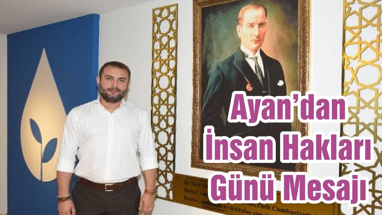 Ayan'dan İnsan Hakları Günü Mesajı