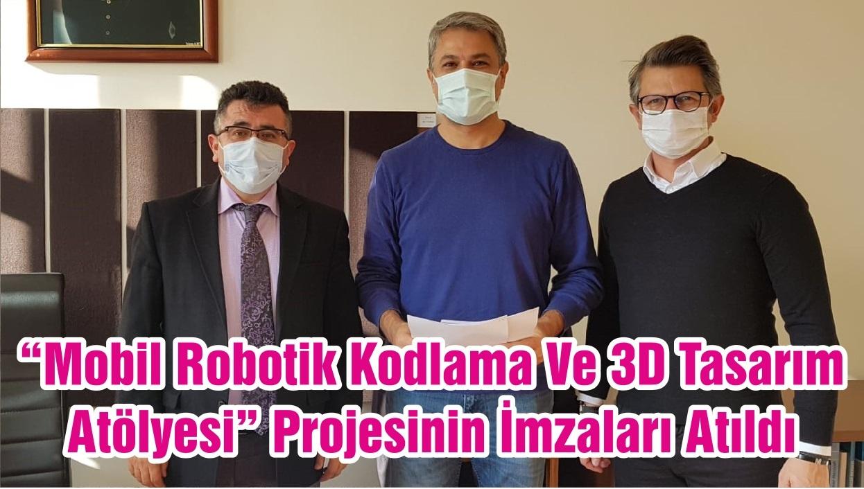 """""""Mobil Robotik Kodlama Ve 3D Tasarım Atölyesi"""" Projesinin İmzaları Atıldı"""