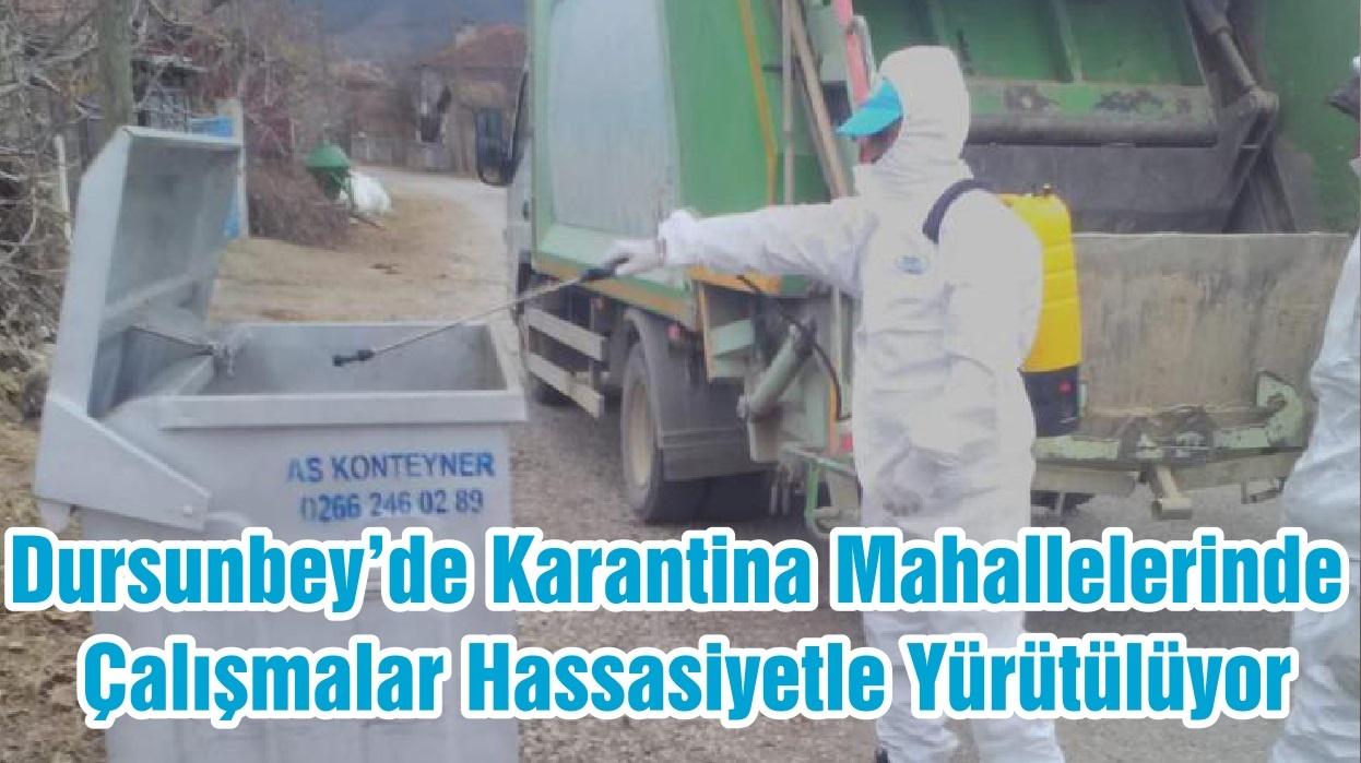 Dursunbey'de Karantina Mahallelerinde Çalışmalar Hassasiyetle Yürütülüyor