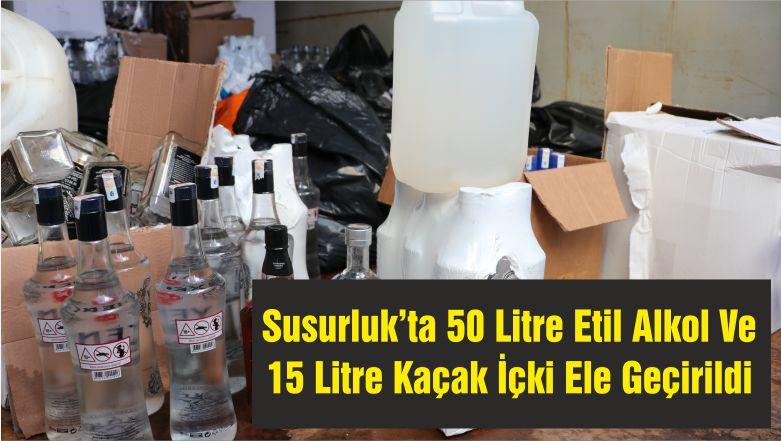 Susurluk'ta 50 Litre Etil Alkol Ve 15 Litre Kaçak İçki Ele Geçirildi