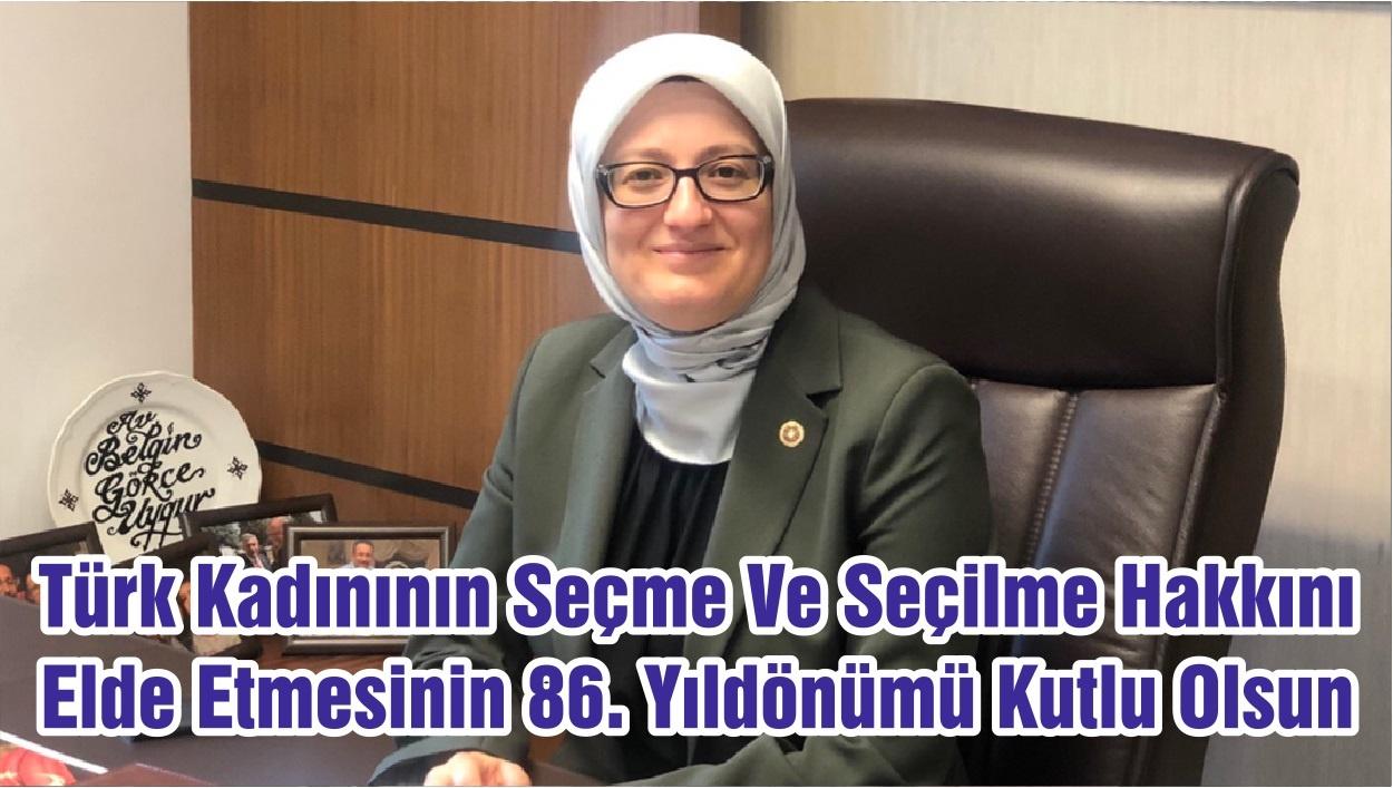 Türk Kadınının Seçme Ve Seçilme Hakkını Elde Etmesinin 86. Yıldönümü Kutlu Olsun