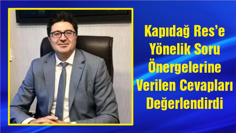 Milletvekili Aytekin Kapıdağ Res'e Yönelik Soru Önergelerine Verilen Cevapları Değerlendirdi
