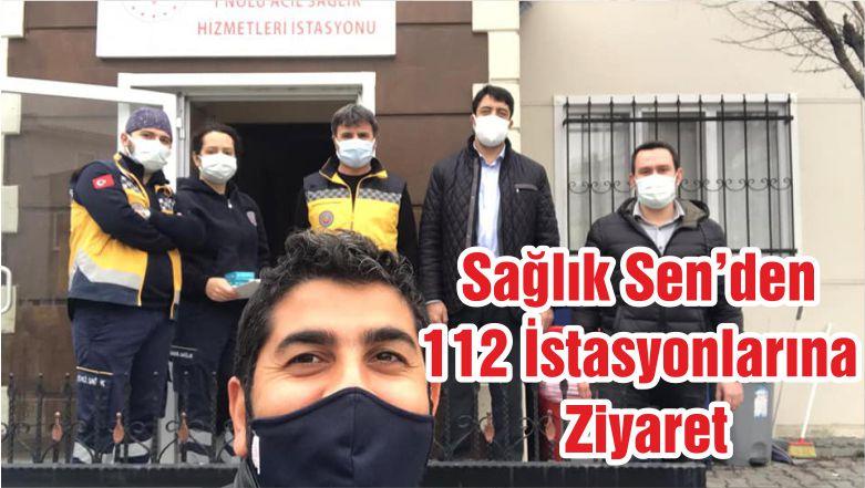 Sağlık Sen'den 112 İstasyonlarına Ziyaret