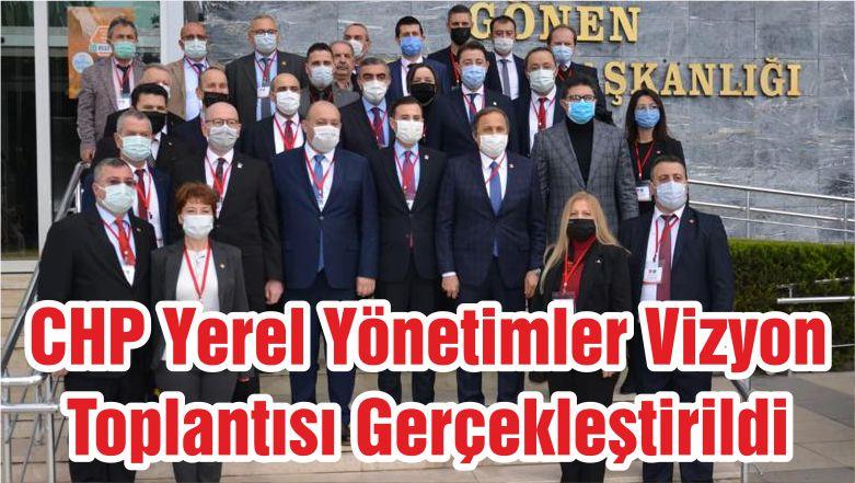 CHP Yerel Yönetimler Vizyon Toplantısı Gerçekleştirildi