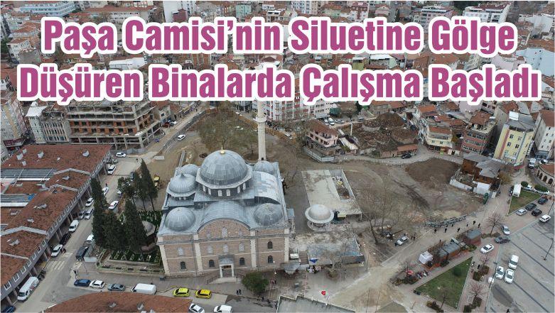 Paşa Camisi'nin Siluetine Gölge Düşüren Binalarda Çalışma Başladı
