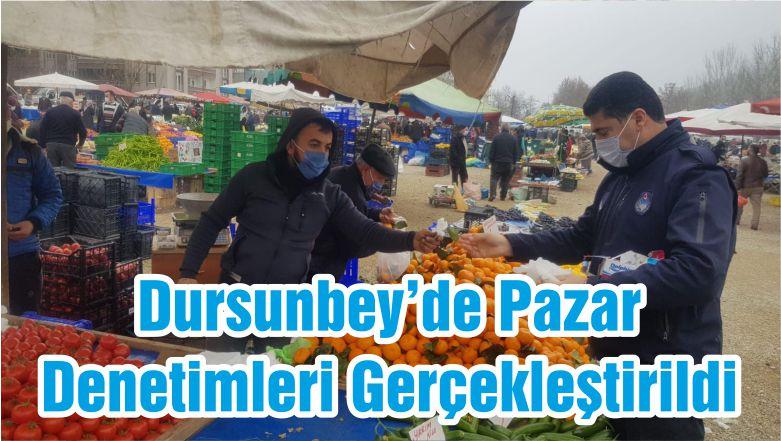 Dursunbey'de Pazar Denetimleri Gerçekleştirildi