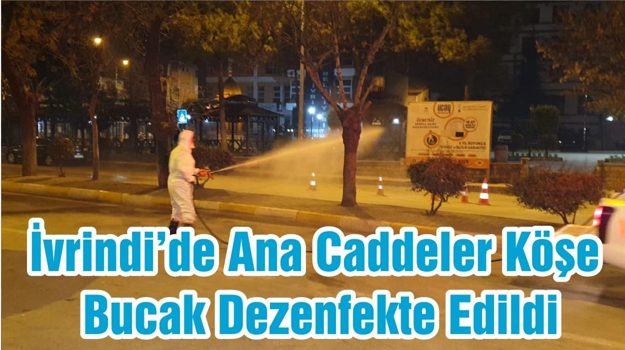 İvrindi'de Ana Caddeler Köşe Bucak Dezenfekte Edildi