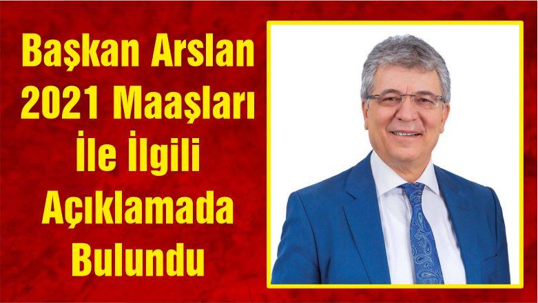 Edremit Belediye Başkanı Arslan 2021 Maaşları İle İlgili Açıklamada Bulundu