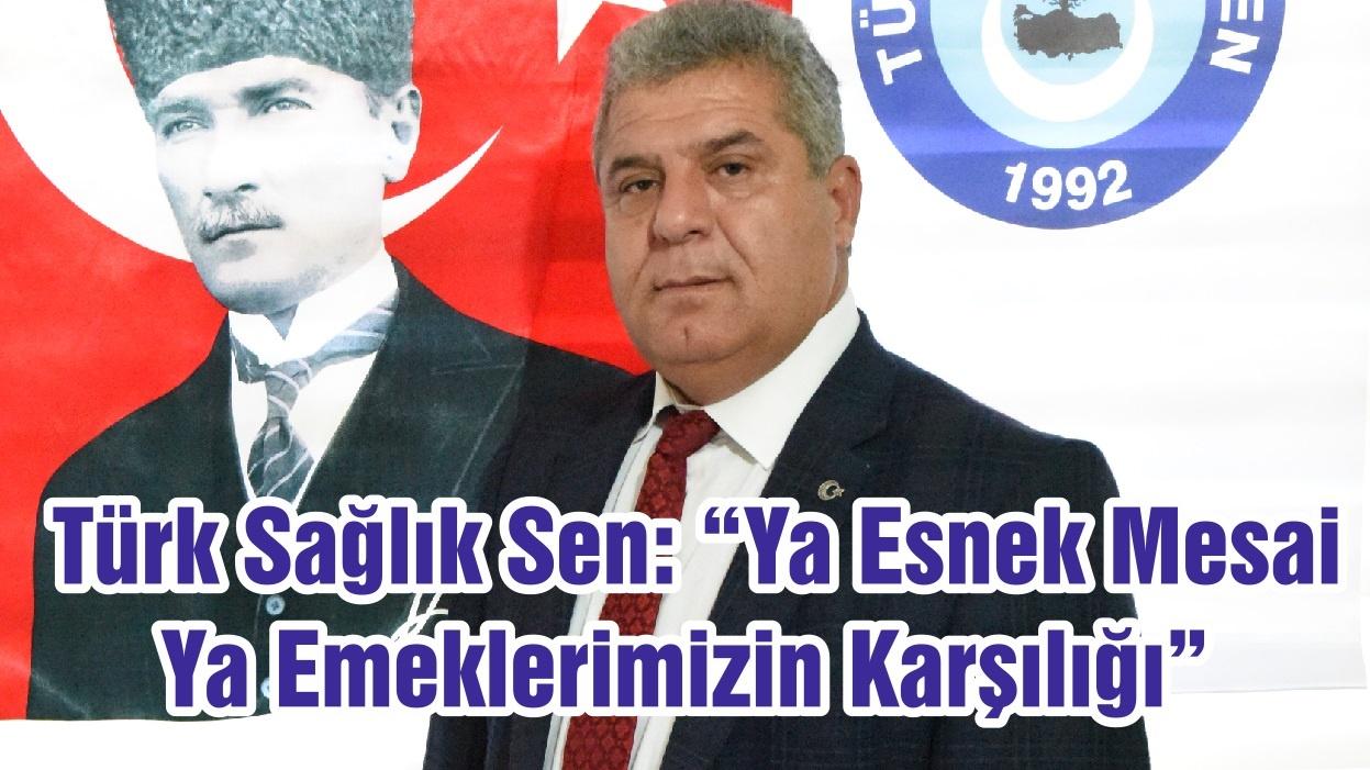 """Türk Sağlık Sen: """"Ya Esnek Mesai Ya Emeklerimizin Karşılığı"""""""