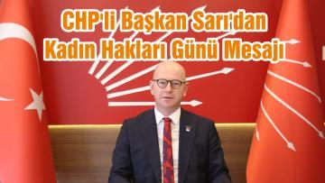 CHP'li Başkan Sarı'dan Kadın Hakları Günü Mesajı