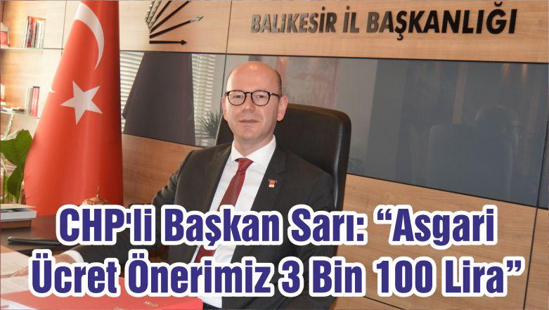 "CHP'li Başkan Sarı: ""Asgari Ücret Önerimiz 3 Bin 100 Lira"""