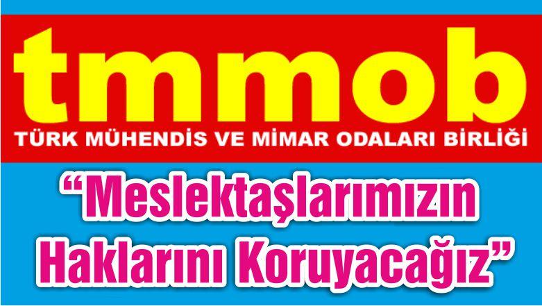 """Balıkesir TMMOB: """"Meslektaşlarımızın Haklarını Koruyacağız"""""""