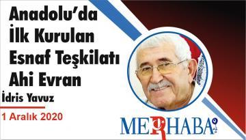 Anadolu'da İlk Kurulan Esnaf Teşkilatı Ahi Evran