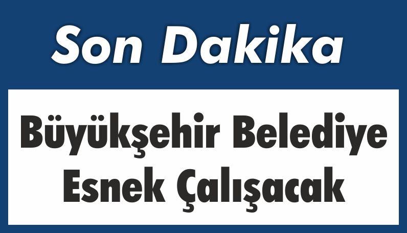 Balıkesir'de Belediyeler Mesai Değişikliğine Gidiyor