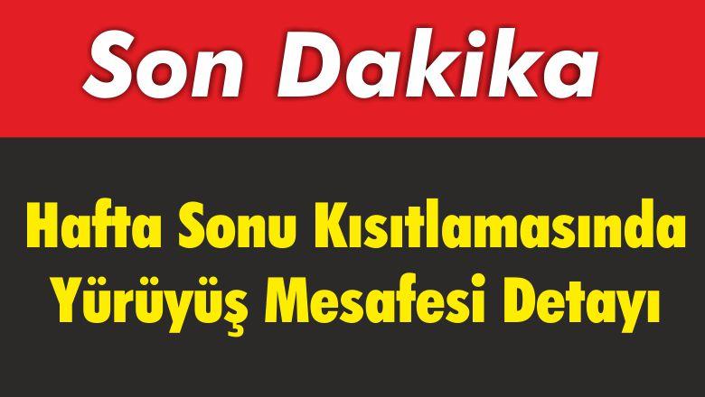 Balıkesir'de Hafta Sonu Kısıtlamasında Yürüyüş Mesafesi Detayı