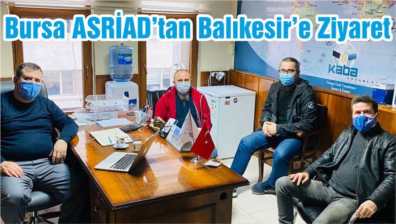 Bursa ASRİAD'tan Balıkesir'e Ziyaret