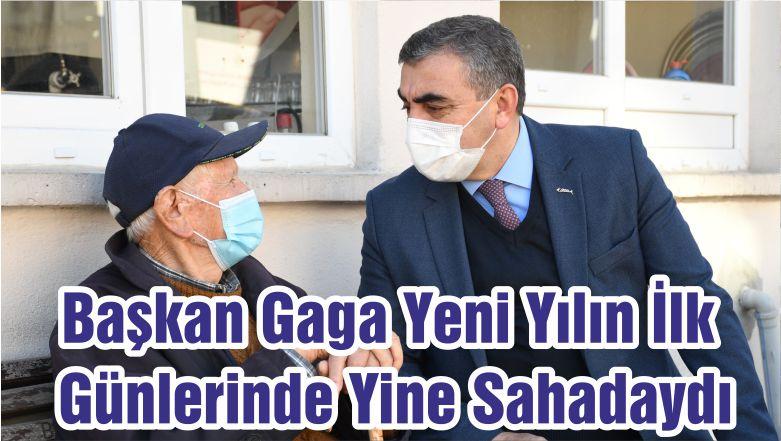 Başkan Gaga Yeni Yılın İlk Günlerinde Yine Sahadaydı