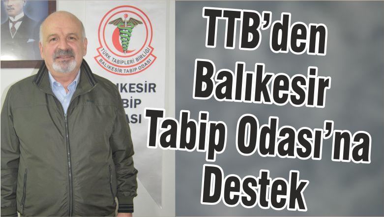 TTB'den Balıkesir Tabip Odası'na Destek