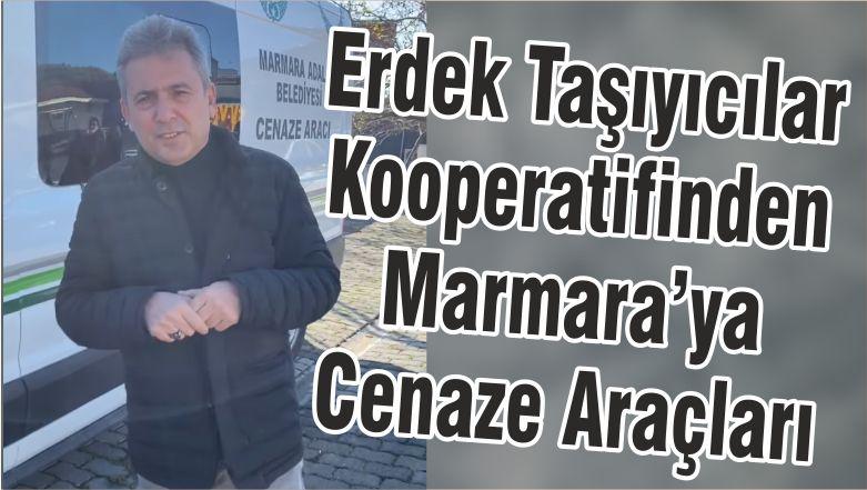 Erdek Taşıyıcılar Kooperatifinden Marmara'ya Cenaze Araçları