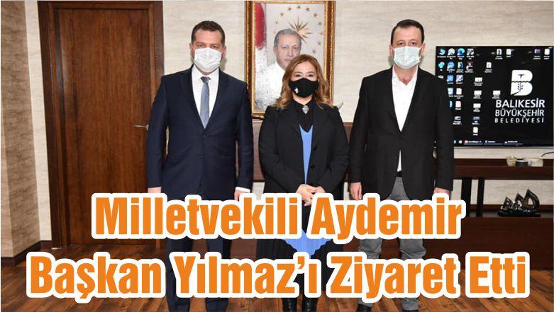 Milletvekili Aydemir Başkan Yılmaz'ı Ziyaret Etti