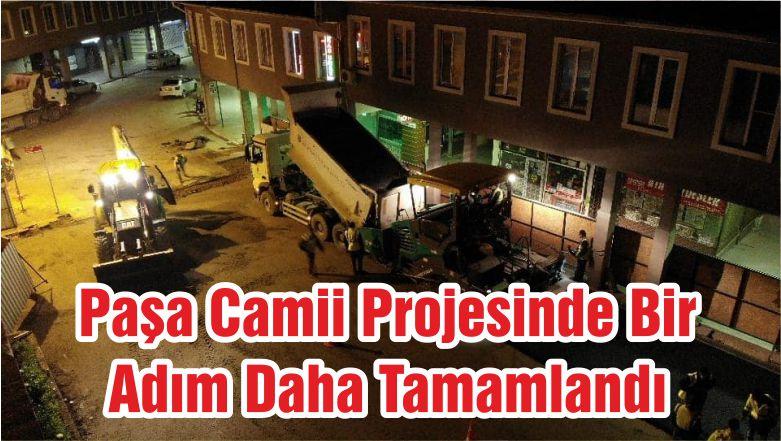 Paşa Camii Projesinde Bir Adım Daha Tamamlandı