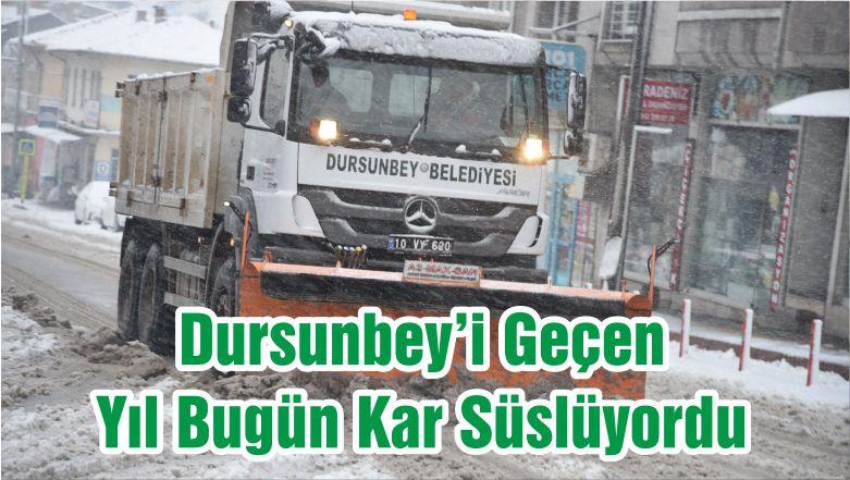 Dursunbey'i Geçen Yıl Bugün Kar Süslüyordu