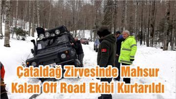 Çataldağ Zirvesinde Mahsur Kalan Off Road Ekibi Kurtarıldı