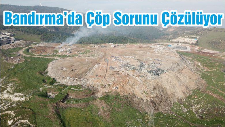 Bandırma'da Çöp Sorunu Çözülüyor